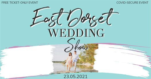 East Dorset Wedding Show - Spring 2021, 23 May | Event in Three Legged Cross | AllEvents.in