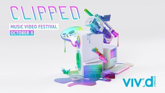 CLIPPED Music Video Festival 2021 (Vivid Sydney), 8 October | Event in Rose Bay | AllEvents.in