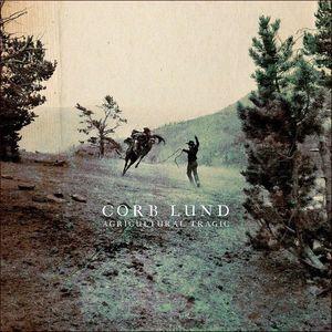 Corb Lund Agricultural Tragic Tour 2021