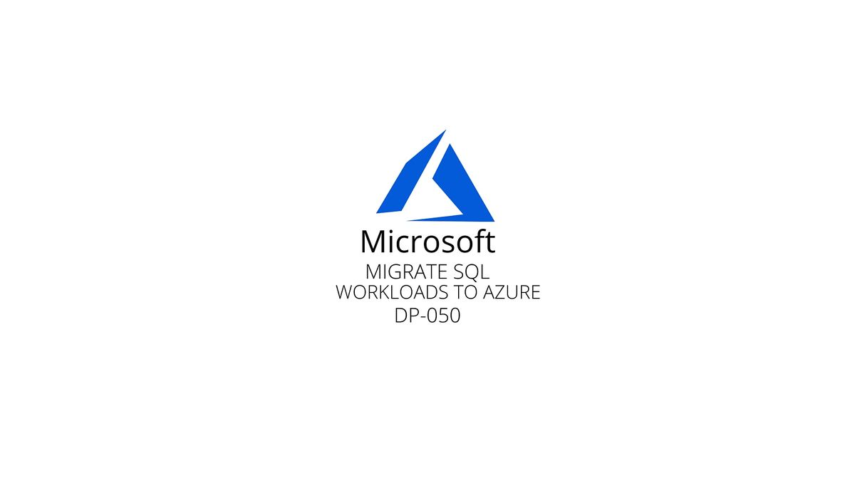 Wknds Migrate SQL workloads to Azure Training Course Chula Vista | Event in Chula Vista | AllEvents.in
