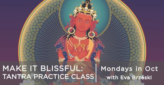 Make it Blissful: The Tantra Practice Class - with Eva Brzeski | Online Event | AllEvents.in