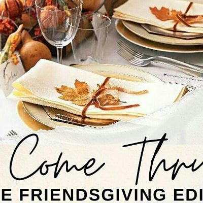 Come Thru The Friendsgiving Edition