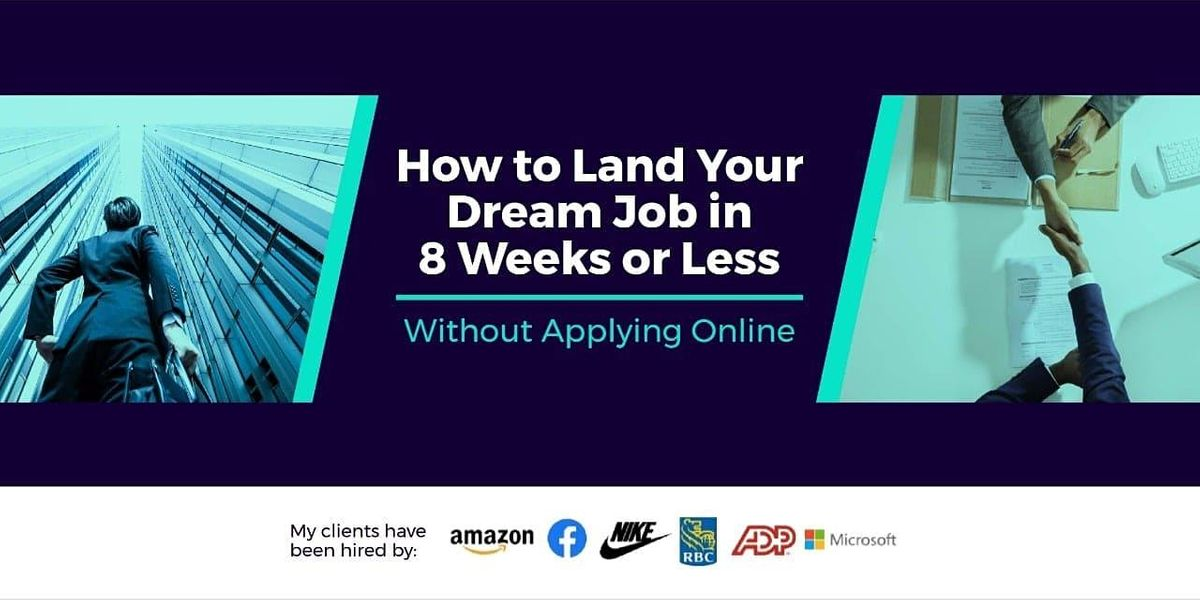 How To Land Your Dream Job in 8 Weeks or Less (Without Applying Online), 23 May | Event in Hialeah | AllEvents.in