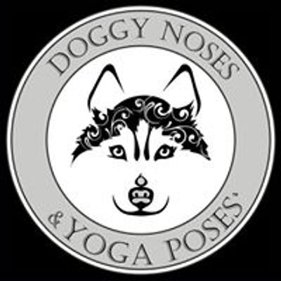 Doggy Noses & Yoga Poses