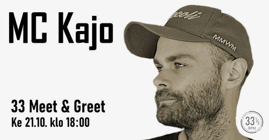 33 Meet & Greet - MC Kajo, 21 October | Event in Kokkola | AllEvents.in