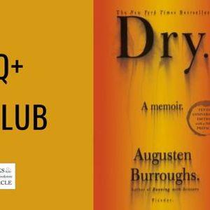 LGBTQ Book Club Reads Dry A Memoir