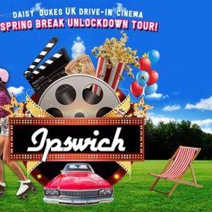 Daisy Dukes Drive-In Cinema  Spring Break Un-Lockdown Tour IPSWICH