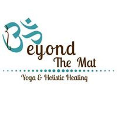Beyond The Mat Yoga & Holistic Healing