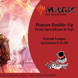 MAGIC Pioneer Double-Up (Tappa 12 Eternal League)