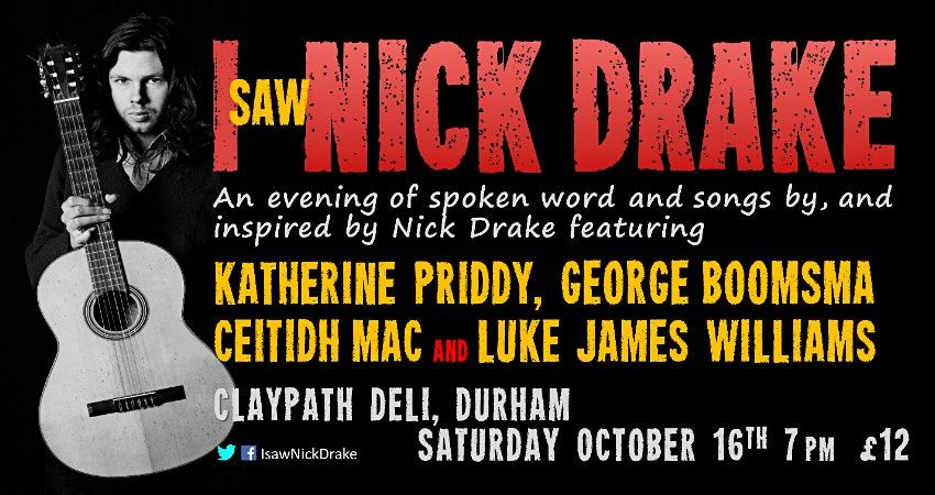 I saw Nick Drake, 16 October   Event in Durham   AllEvents.in