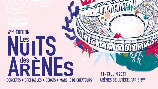Les Nuits des Arènes - FESTIVAL #6, 10 June | Event in Ivry-sur-seine | AllEvents.in