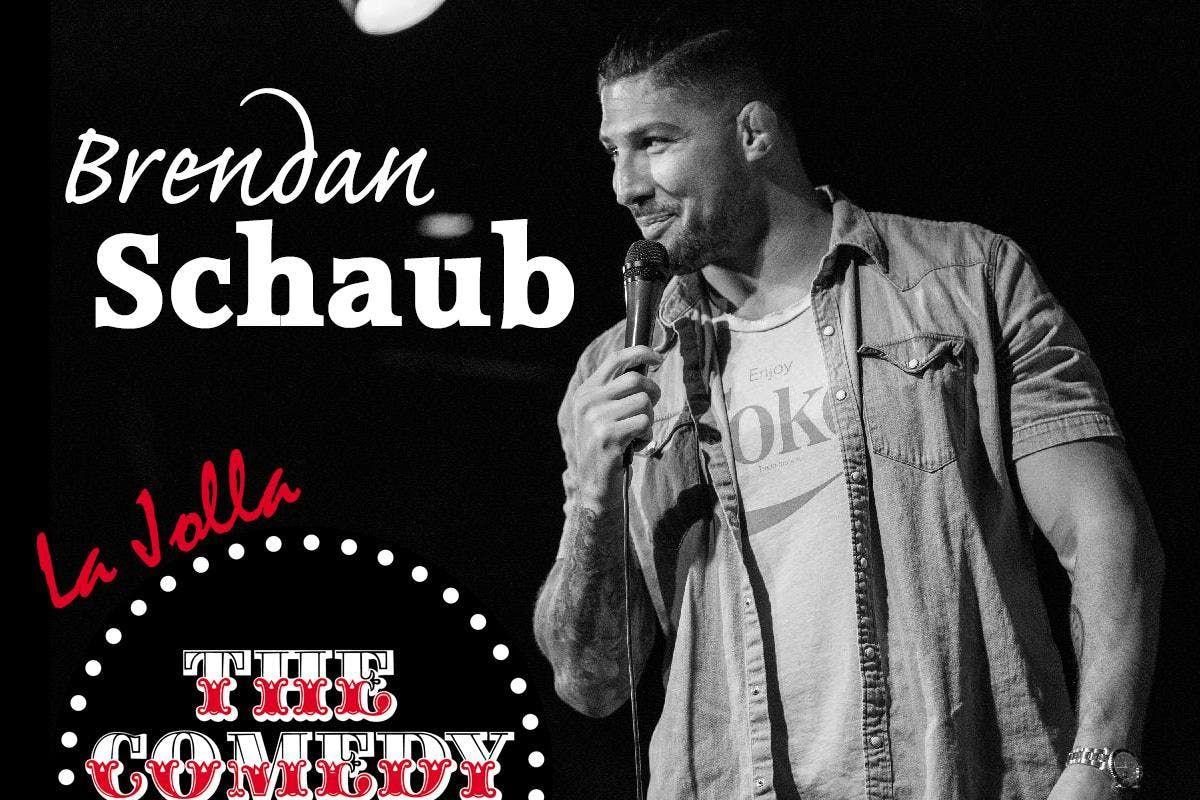 Brendan Schaub - Friday - 730pm