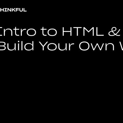 Thinkful Webinar  Intro to HTML & CSS Build Your Own Website