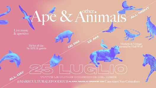 APE & OTHER ANIMALS, 25 July | Event in Assago | AllEvents.in