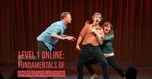 Level 1 Improv Online : Fundamentals of Improvisation (7 weeks), 1 March | Online Event | AllEvents.in