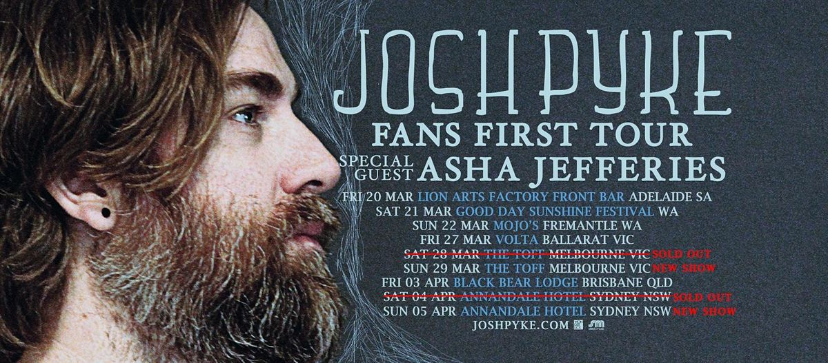 JOSH PYKE FANS FIRST TOUR THIRD SHOW