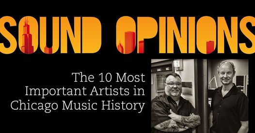 Sound Opinions: The 10 Most Important Artists in Chicago Music History | Online Event | AllEvents.in