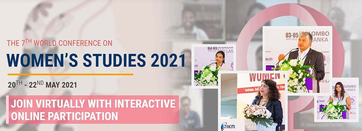 The 7th International Virtual Conference on Women's Studies (WCWS 2021), 20 May | Online Event | AllEvents.in