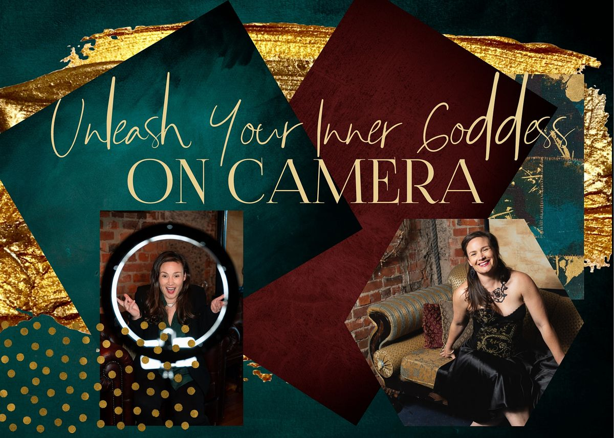 Unleash your Inner Goddess... ON CAMERA, 31 October | Online Event | AllEvents.in
