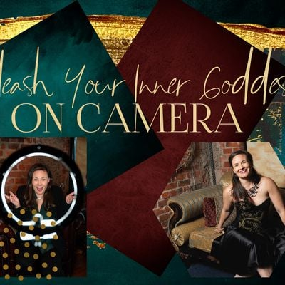 Unleash your Inner Goddess... ON CAMERA