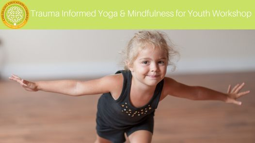 Trauma Informed Yoga & Mindfulness for Youth Workshop: Day Two Certification Module, 24 October   AllEvents.in