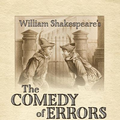 The Comedy of Errors - Sunday March 28th  7PM