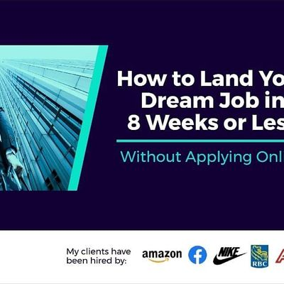 How To Land Your Dream Job in 8 Weeks or Less (Without Applying Online)