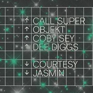 Call Super  Objekt  Coby Sey  Dee Diggs  Courtesy  Jasmn