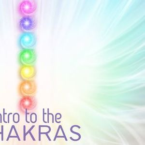 Into to Chakras