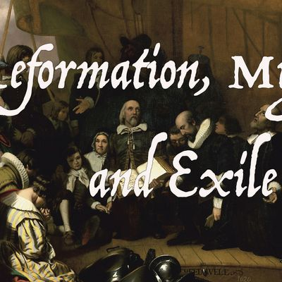 Reformation Migration and Exile