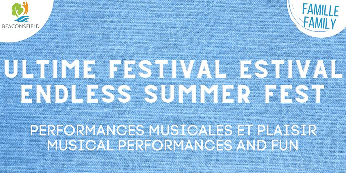 L'ULTIME FESTIVAL ESTIVAL / ENDLESS SUMMER FEST, 28 August | Event in Beaconsfield | AllEvents.in