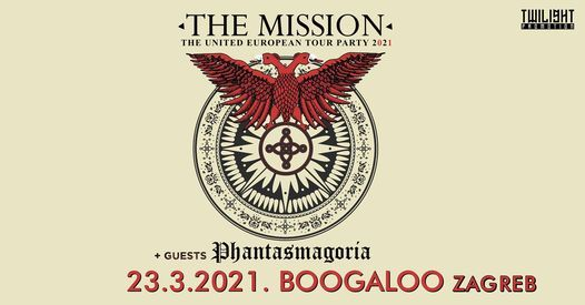 The Mission + Phantasmagoria / 23 03 2021 / Boogaloo / Zagreb, 23 March | Event in Zagreb | AllEvents.in