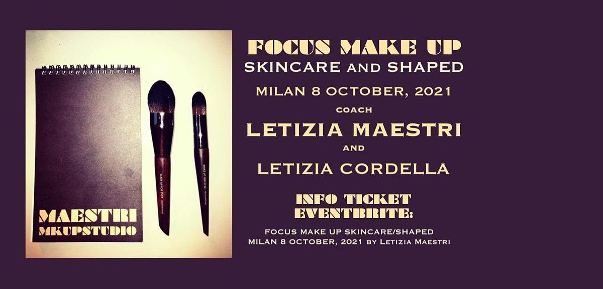 FOCUS MAKE UP SKINCARE/SHAPED MILAN 8 OCTOBER 2021 by Letizia Maestri, 8 October | Event in Milano | AllEvents.in