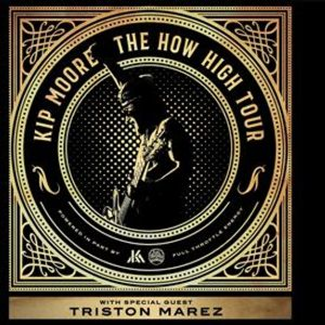 K105 Presents Kip Moore - How High Tour with Triston Marez at Clyde Theatre