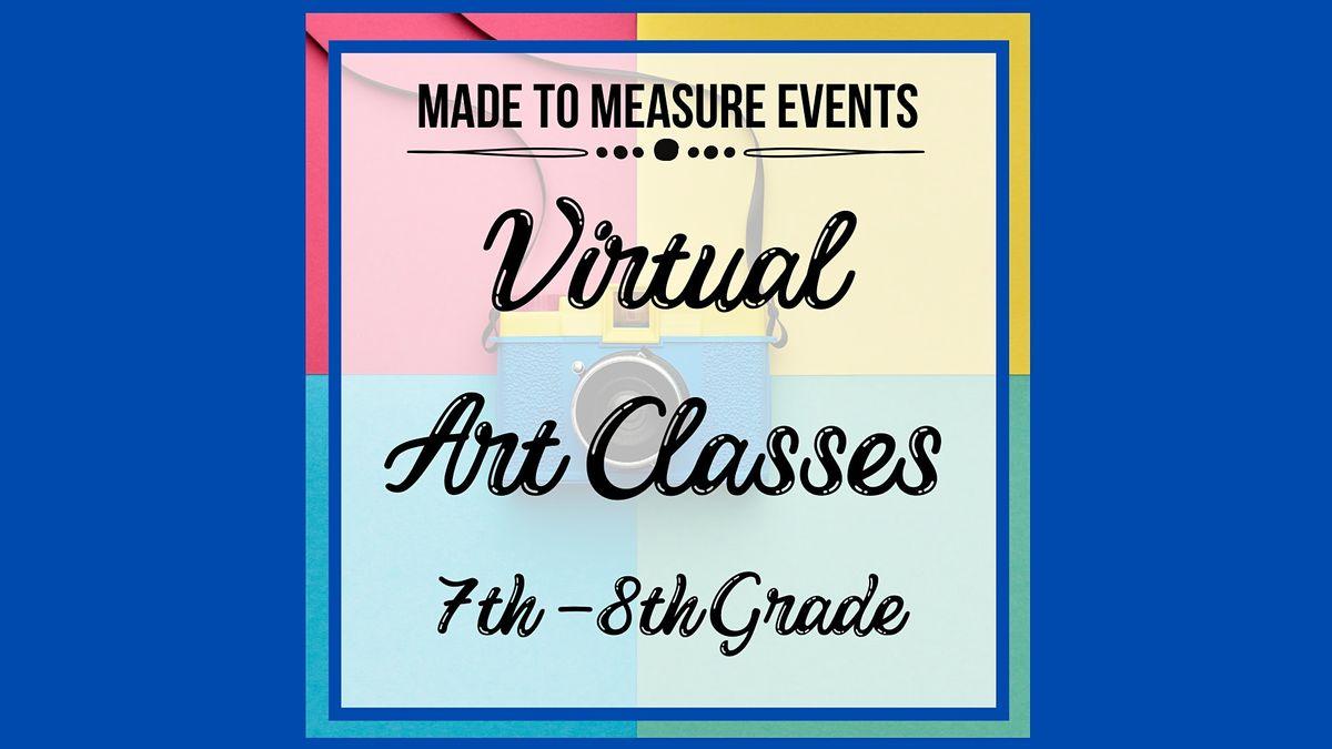 Virtual Art Class - 7th-8th Grade | Online Event | AllEvents.in