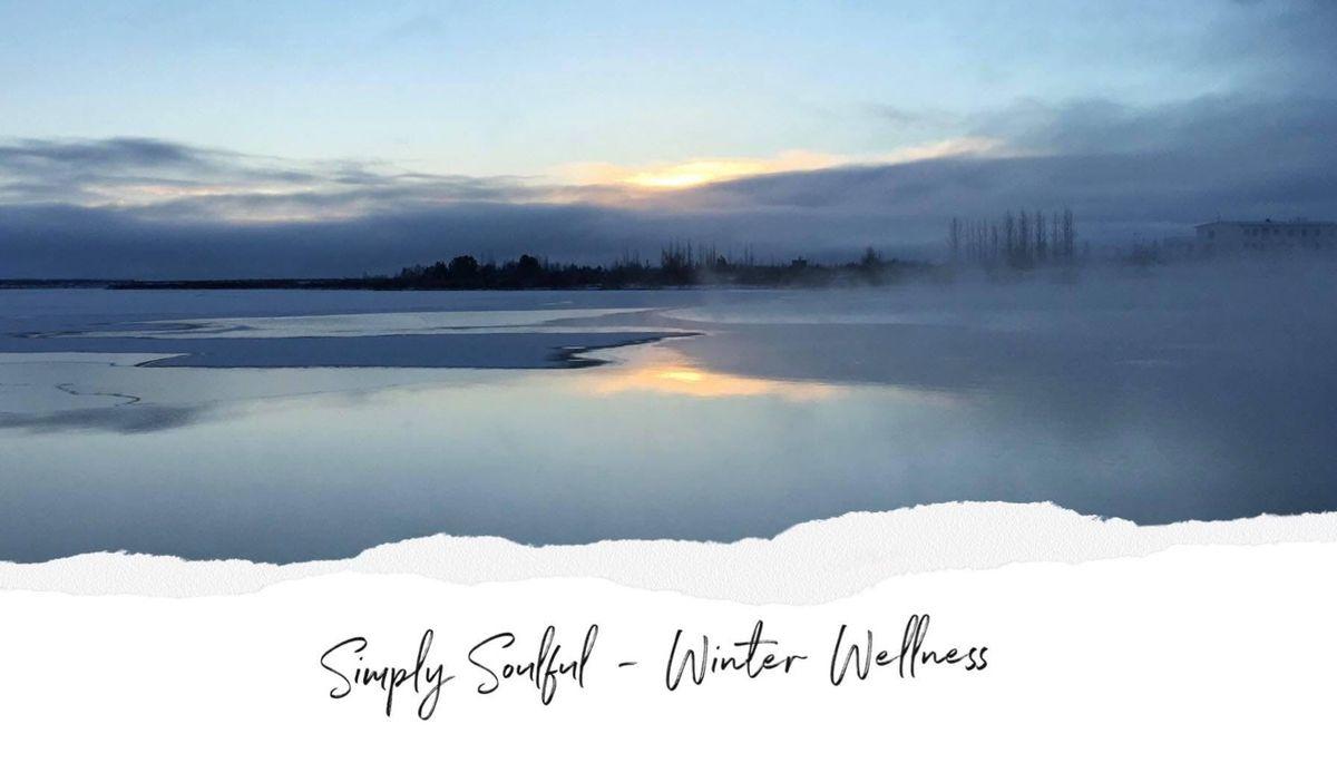 Simply Soulful Day Retreat - Winter Wellness