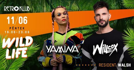 Yamina & Willcox ★ WILD LIFE ★ 11/06 Retro Klub (19:00-23:00), 13 March | Event in Szeged | AllEvents.in