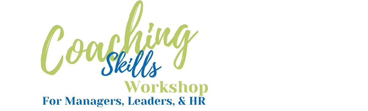 Coaching Skills Workshop  For Managers Leaders & HR