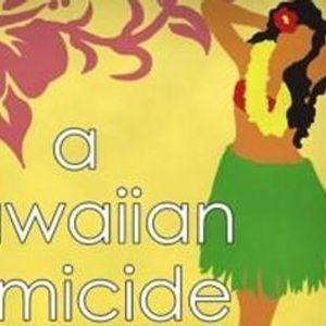 A Hawaiian Homicide Murder Mystery Dinner Party