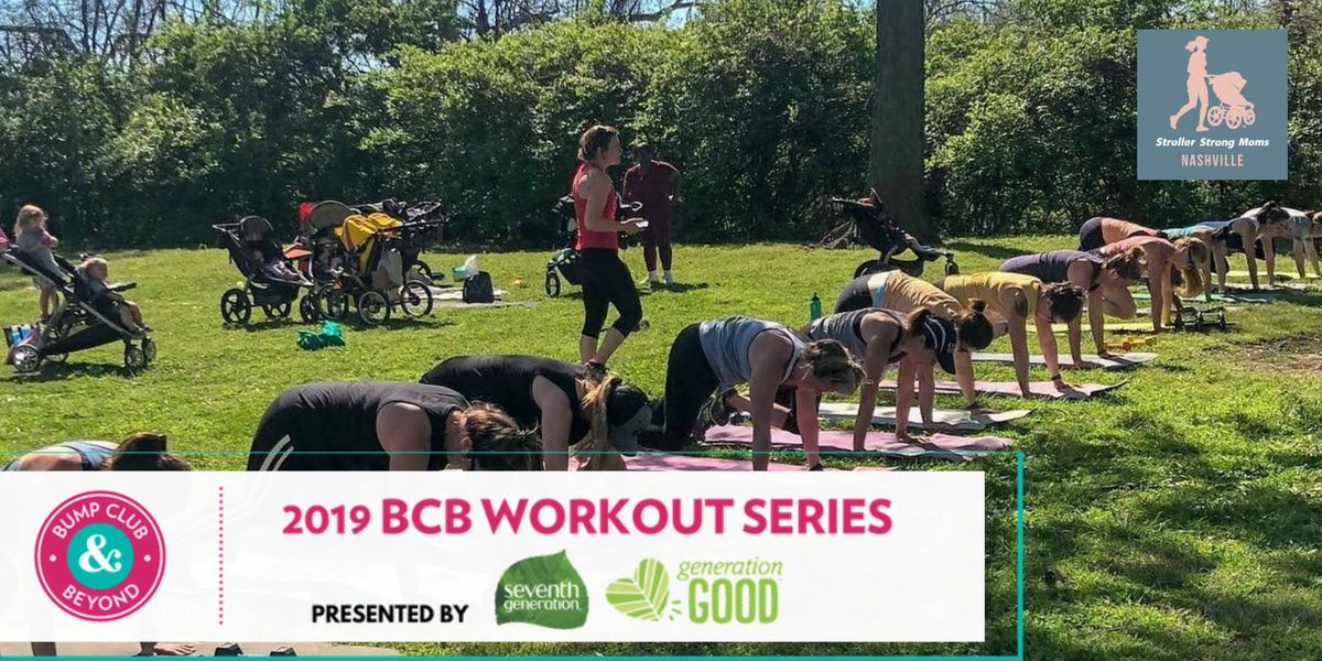 BCB Workout with Stroller Strong Moms Nashville Presented by Seventh Generation (Nashville TN)