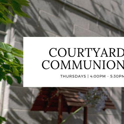 Courtyard Communion