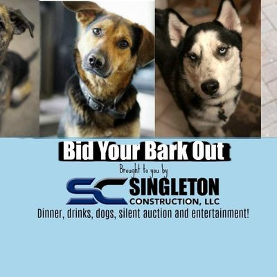 Bid Your Bark Out STS Annual Silent Auction and Dinner Brought to you by Singleton Construction