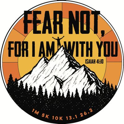2021 Fear Not  1M 5K 10K 13.1 26.2-Participate from Home. Save 5