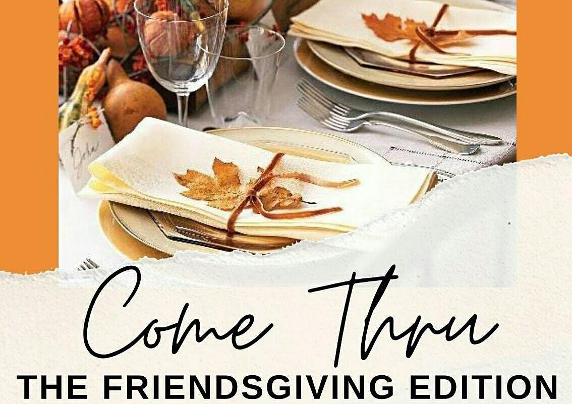 Come Thru: The Friendsgiving Edition, 28 November | Event in Baltimore | AllEvents.in
