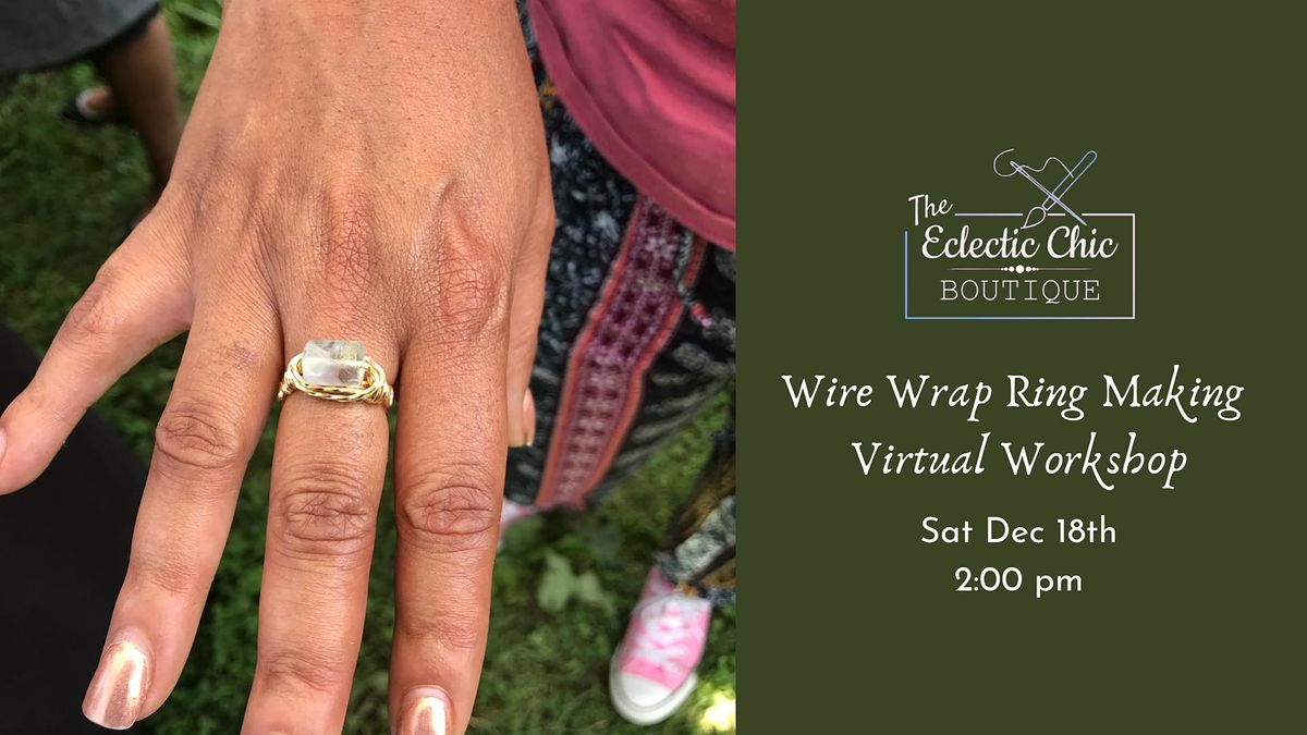 Wire Wrap Ring Making Virtual Workshop, 18 December | Online Event | AllEvents.in