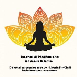 Incontri di Meditazione con Angela Bellantoni