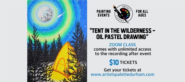 """""""Tent in The Wilderness - Oil Pastel Drawing"""" Paint Night on Zoom, 15 May 