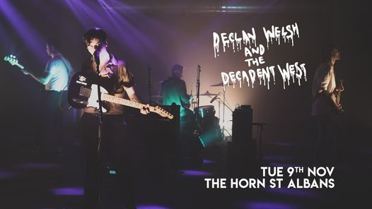 Declan Welsh & The Decadant West | The Horn, 9 November | Event in Saint Albans | AllEvents.in