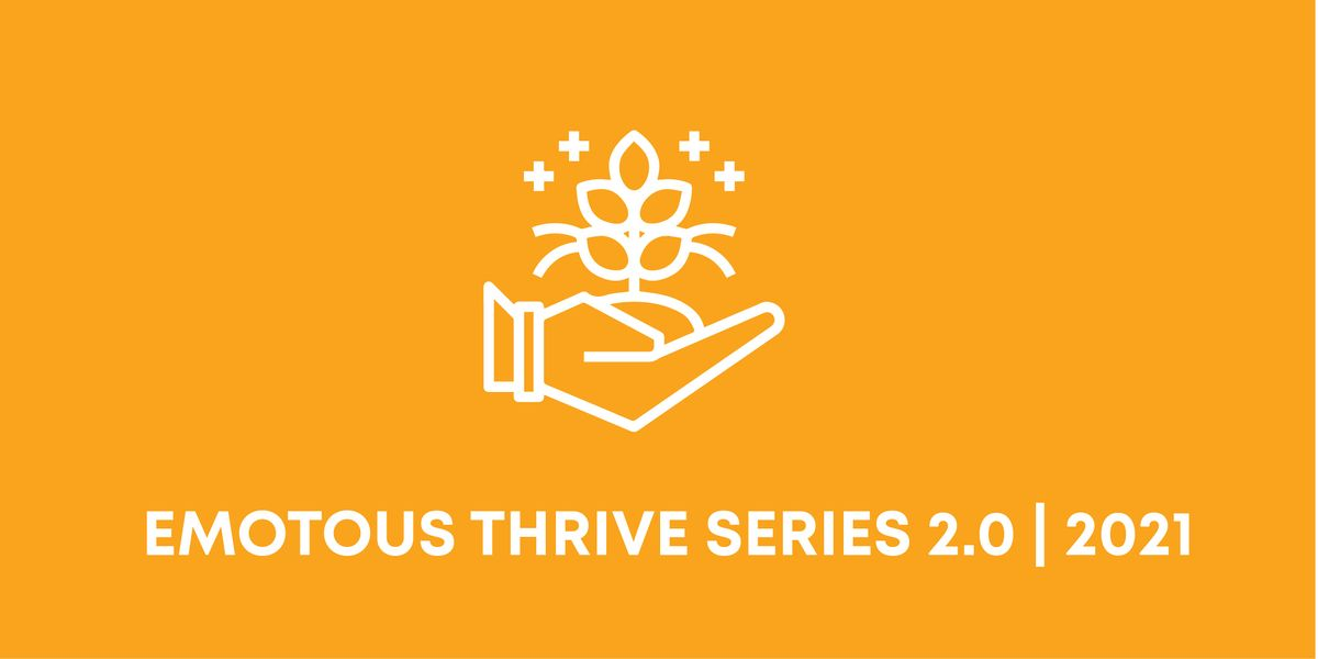 Emotous Connect: Thrive PQ Series 2021 | Online Event | AllEvents.in