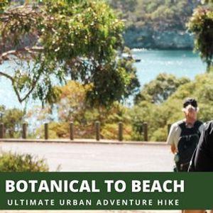 Botanical To Beach Ultimate Urban Hike